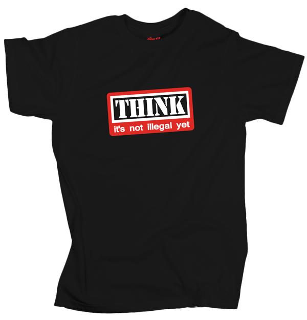 Think is not illegal yet - Black