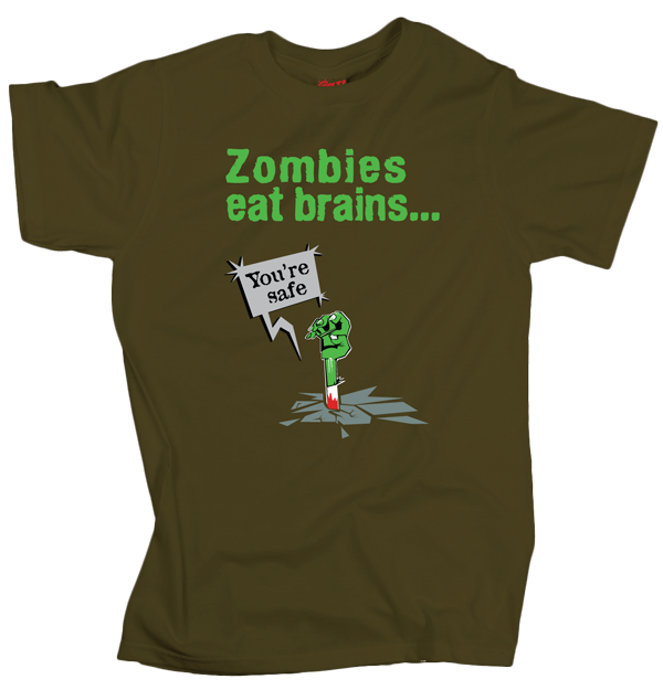 Zombies eat brains… – Olivo